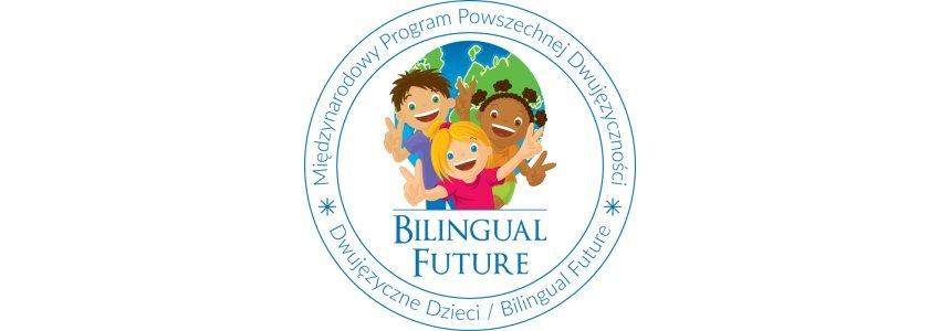 """Międzynarodowy Program Powszechnej Dwujęzyczności """"Dwujęzyczne Dzieci"""""""